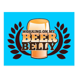 WORKING ON MY BEER BELLY design Postcard