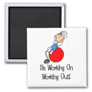 Working on Working Out T-shirts and Gifts 2 Inch Square Magnet