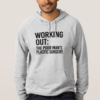 Working Out - The poor man's plastic surgery -  .p Sweatshirt