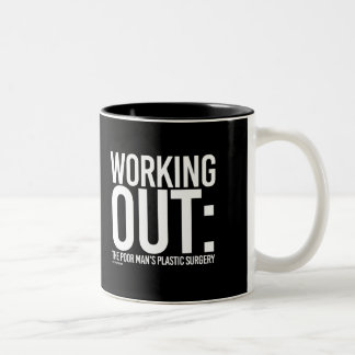 Working Out - The poor man's plastic surgery --    Two-Tone Coffee Mug
