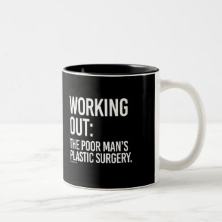 Working Out - The poor man's plastic surgery -   - Two-Tone Coffee Mug