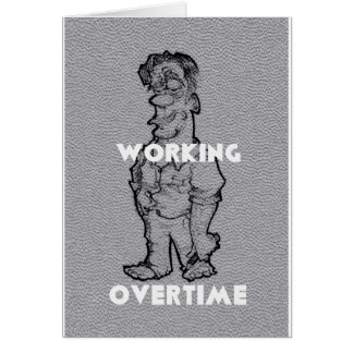 Working Overtime Card
