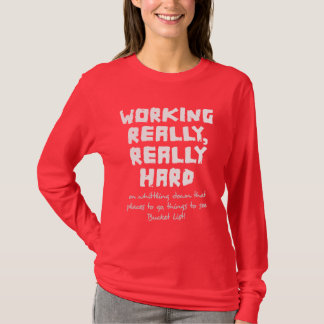 Working Really, Really Hard 2 Ladies Long Sleeve T-Shirt