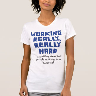 Working Really, Really Hard Ladies Casual Scoop T-shirts