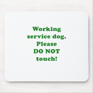 Working Service Dog Please Do Not Touch Mouse Pad