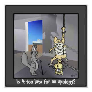 Working Squirrel: ..Too late for an apology? Poster