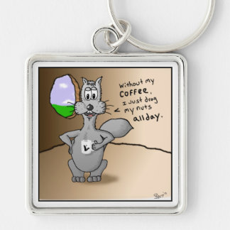 Working Squirrel: Without Coffee I Drag My Nuts. Keychain