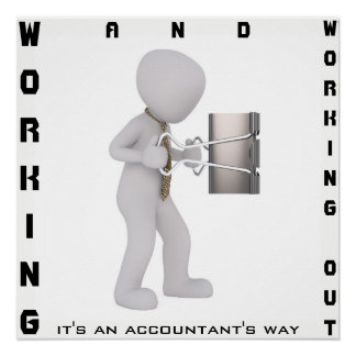 """Working & Working Out: It's an Accountant's Way"" Poster"