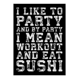 Workout and Eat Sushi (I Like To Party) - Funny Poster