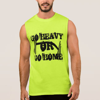 Workout and Fitness Go Heavy Or Go Home Sleeveless Shirt