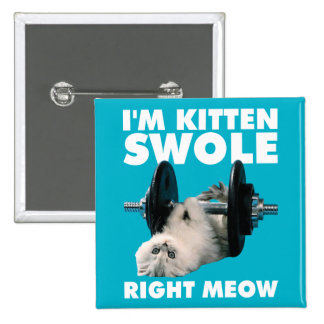 Workout - Cat - I'm Kitten Swole Right Meow 2 Inch Square Button
