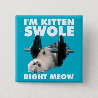 Workout - Cat - I'm Kitten Swole Right Meow Pinback Button