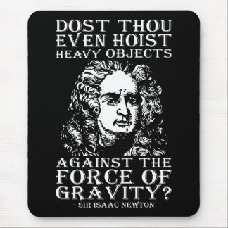 Workout Humor - Dost Thou Even Hoist? Isaac Newton Mouse Pad