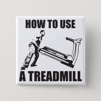 Workout Humor - How To Use A Treadmill Pinback Button