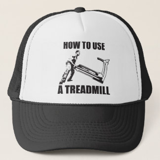 Workout Humor - How To Use A Treadmill Trucker Hat
