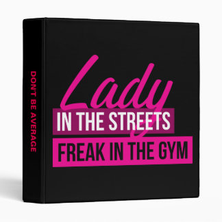 Workout Humor - Lady In Streets, Freak In Gym 3 Ring Binder
