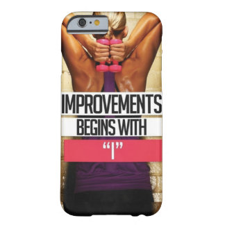 "Workout Motivation - Improvements Begin With ""I"" Barely There iPhone 6 Case"