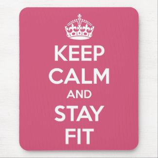 Workout Motivation - Keep Calm and Stay Fit Mouse Pad