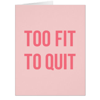 Workout Motivational Quote Too Fit Hot Pink Card