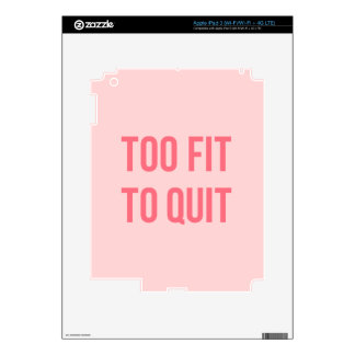 Workout Motivational Quote Too Fit Hot Pink iPad 3 Decal