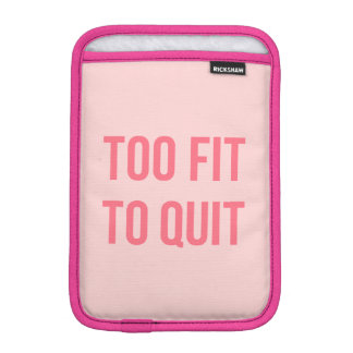 Workout Motivational Quote Too Fit Hot Pink iPad Mini Sleeve