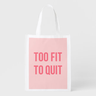 Workout Motivational Quote Too Fit Hot Pink Reusable Grocery Bags