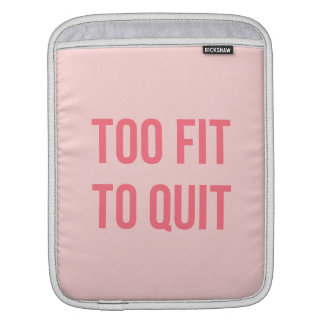 Workout Motivational Quote Too Fit Hot Pink Sleeve For iPads