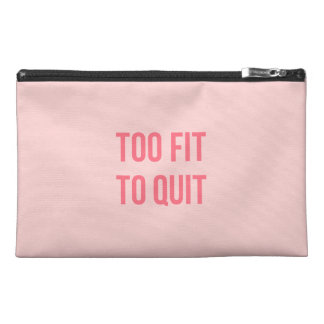 Workout Motivational Quote Too Fit Hot Pink Travel Accessory Bag