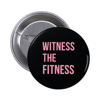 Workout Quote Witness The Fitness Black Pink Button