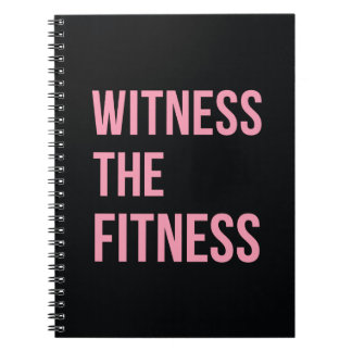 Workout Quote Witness The Fitness Black Pink Note Books