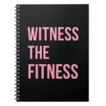 Workout Quote Witness The Fitness Black Pink Spiral Notebook