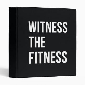 Workout Quote Witness The Fitness Black White 3 Ring Binder