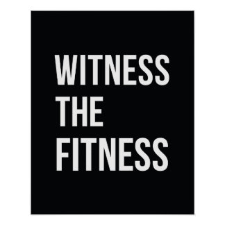 Workout Quote Witness The Fitness Black White Poster