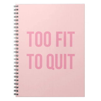 Workout Quotes Too Fit Pink Notebook
