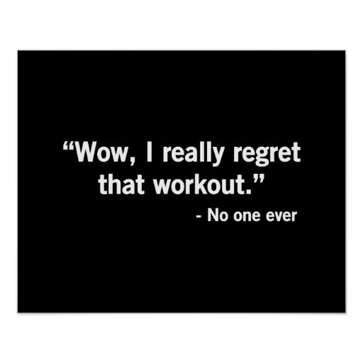 Workout Regret Posters