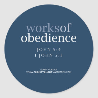 Works of Obedience Sticker