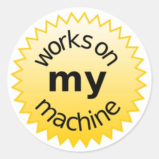 works on my machine classic round sticker