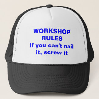 WORKSHOP RULESIf you can't nail it, screw it Trucker Hat
