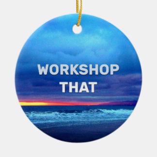 Workshop That Ceramic Ornament
