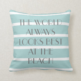 World Always Looks Best at the BEACH, Teal Stripes Throw Pillow