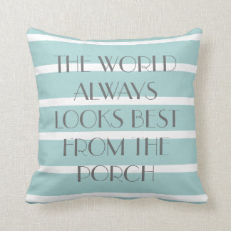 World Always Looks Best from Porch, Teal Stripes Throw Pillow