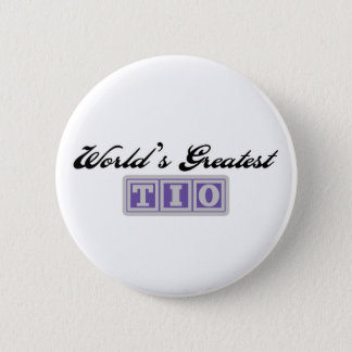 World's Greatest Tio Pinback Button