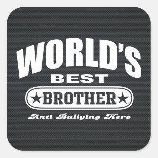 World Best Brother (Anti Bullying Hero) Square Sticker