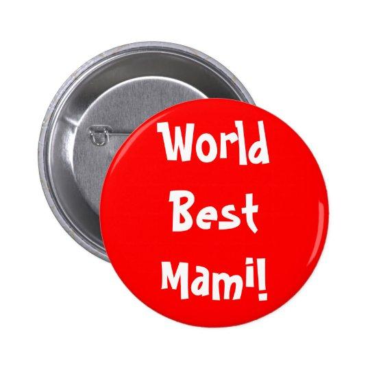 World Best Mami! Button