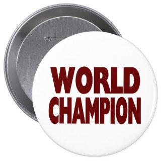 WORLD CHAMPION  (Huge 4 inch Button)