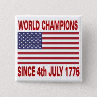 World champions since 1776 pinback button