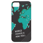 World Change Is How I Roll iPhone 5 Case