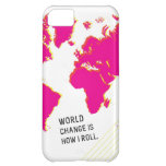 World Change Is How I Roll (Pink & White) Case For iPhone 5C
