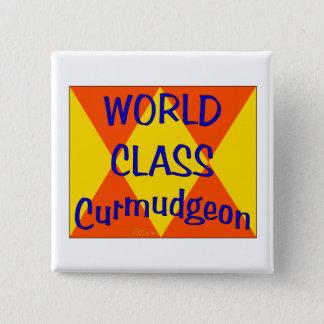 World Class Curmudgeon Button