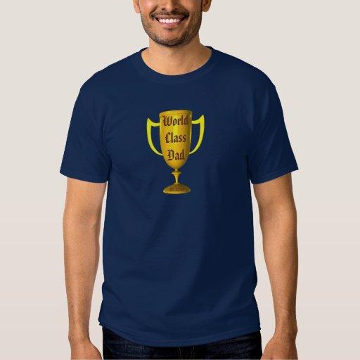 """World Class Dad"" - Gold Trophy w/ Name T Shirt"